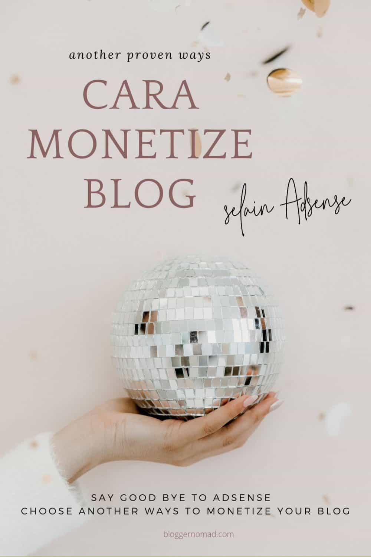 Cara Monetisasi Blog Selain Adsense Blogger Nomad